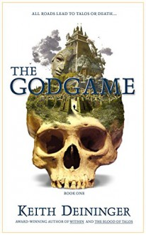 The Godgame - Keith Deininger
