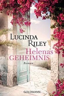 Helenas Geheimnis: Roman - Lucinda Riley,Ursula Wulfekamp
