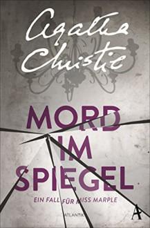 Mord im Spiegel: Ein Fall für Miss Marple - Agatha Christie,Ursula Gail