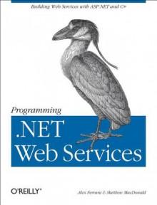 Programming .Net Web Services - Alex Ferrara, Matthew MacDonald