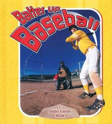 Batter Up Baseball - Bobbie Kalman, Hadley Dyer
