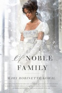 Of Noble Family (Glamourist Histories) - Mary Robinette Kowal
