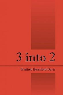 3 Into 2 - Winifred Beresford Davis