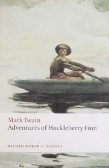 Adventures of Huckleberry Finn (Oxford World's Classics) - Mark Twain, Emory Elliott