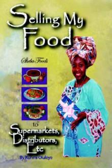 Selling My Food to Supermarkets, Distributors, Etc - Kunmi Oluleye
