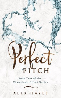Perfect Pitch (The Chameleon Effect #2) - Alex Hayes