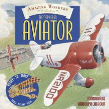 Amazing Wonders Collection: The Story of an Aviator - Marmaduke Randolph Calhoun, Nick Hardcastle, Clint Twist