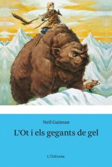 L'Ot i els gegants de gel - Neil Gaiman