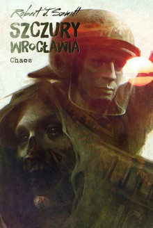 Szczury Wrocławia. Chaos - Robert J. Szmidt