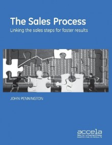 The Sales Process (Colour Edition): Linking the 10 Critical Sales Steps Paperback February 24, 2012 - John Pennington