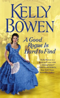 A Good Rogue is Hard to Find - Kelly Bowen