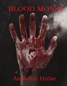 Blood Money - Anthony Hulse