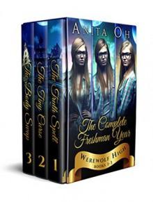 Werewolf High: The Complete Freshman Year: Books 1-3 - Anita Oh