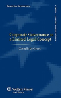Corporate Governance as a Limited Legal Concept - Groot