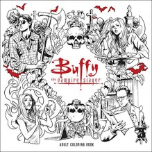 Buffy the Vampire Slayer Adult Coloring Book - Paula Fox