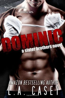By L. A. Casey Dominic (Slater Brothers) (Volume 1) (1st Edition) - Joe Casey