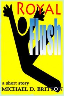 Royal Flush - Michael D. Britton