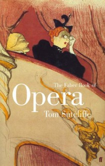 The Faber Book of Opera - Tom Sutcliffe