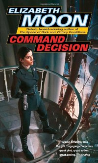 Command Decision - Elizabeth Moon