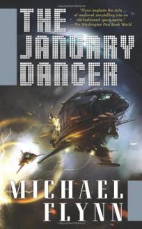 The January Dancer - Michael Flynn