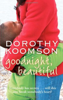 Goodnight, Beautiful: A Novel - Dorothy Koomson