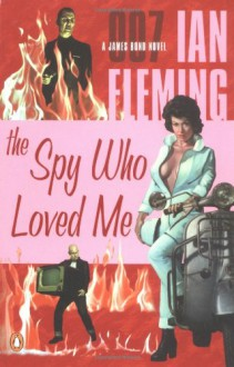 The Spy Who Loved Me - Ian Fleming