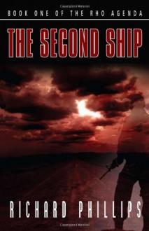The Second Ship (Rho Agenda) - Richard Phillips