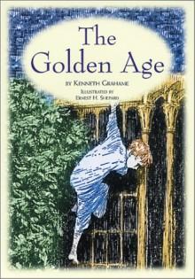 The Golden Age - Kenneth Grahame, Ernest H. Shepard, James Mustich Jr.
