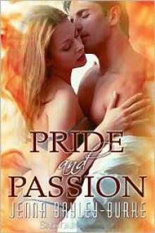 Pride and Passion - Jenna Bayley-Burke