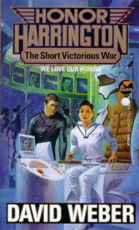 The Short Victorious War - David Weber