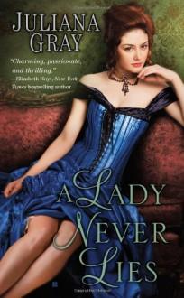 A Lady Never Lies - Juliana Gray