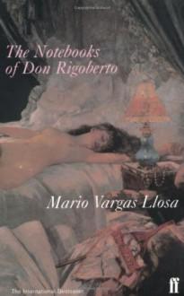 The Notebooks of Don Rigoberto - Mario Vargas Llosa