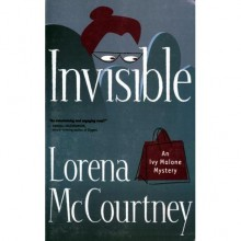 Invisible (Ivy Malone Mysteries, #1) - Lorena McCourtney