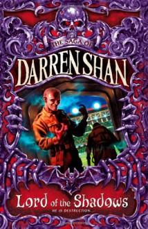Lord of the Shadows (The Saga of Darren Shan, #11) - Darren Shan