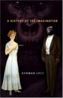 A History of the Imagination - Norman Lock