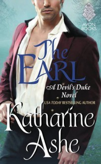 The Earl: A Devil's Duke Novel - Katharine Ashe