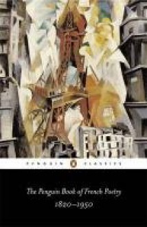 The Penguin Book of French Poetry: 1820-1950; With Prose Translations (Penguin Classics) - Various