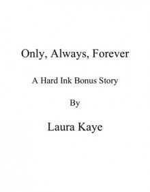 Only, Always, Forever - Laura Kaye