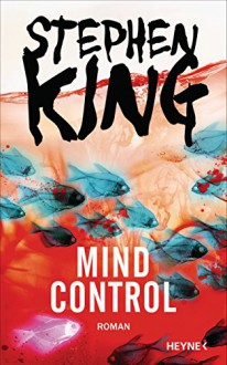 Mind Control: Roman (Bill-Hodges-Serie, Band 3) - Stephen King,Bernhard Kleinschmidt