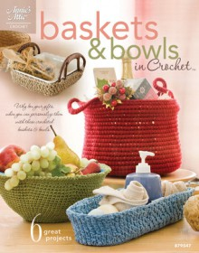 Baskets & Bowls in Crochet - Connie Ellison