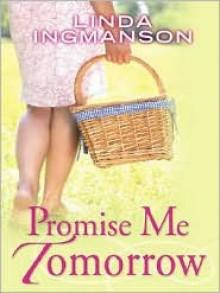 Promise Me Tomorrow - Linda Ingmanson