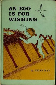 An Egg is for Wishing - Helen Kay