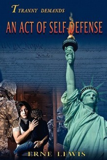 An Act of Self-Defense - Erne Lewis