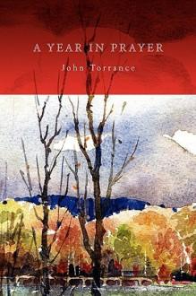 A Year in Prayer - John R. Torrance