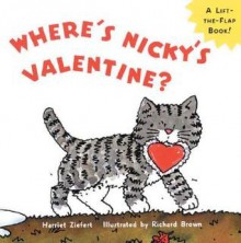 Where's Nicky's Valentine?: A Lift-the-Flap Board Book (Board Book) - Harriet Ziefert