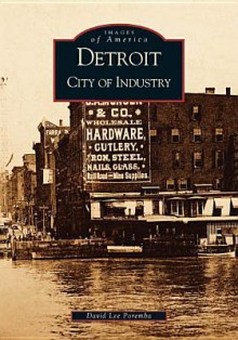 Detroit: City of Industry - David Lee Poremba
