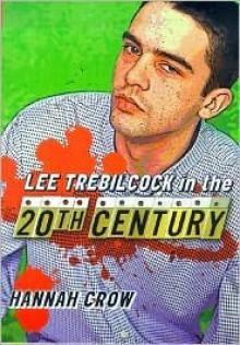 Lee Trebilcock in the Twentieth Century - Hannah Crow