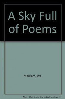 A SKY FULL OF POEMS - Eve Merriam