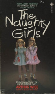 The Naughty Girls - Arthur Wise