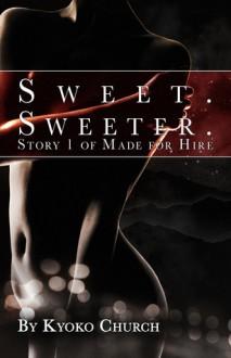 Sweet. Sweeter. - Kyoko Church